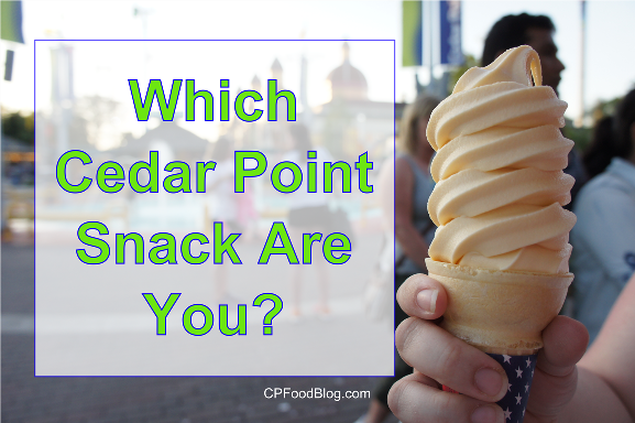 Which Cedar Point Snack Are You