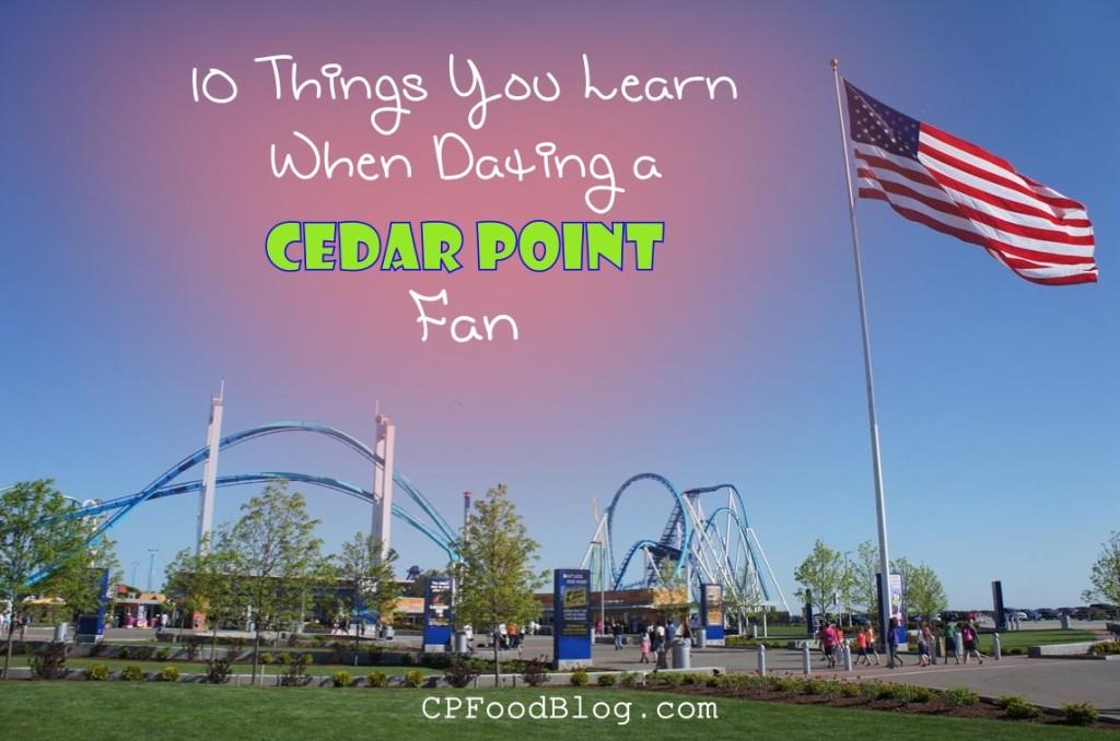 10 Things You Learn When Dating a Cedar Point Fan