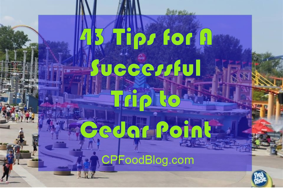 43 Tips for A Successful Trip to Cedar Point - CP Food Blog Cedar Point Map on