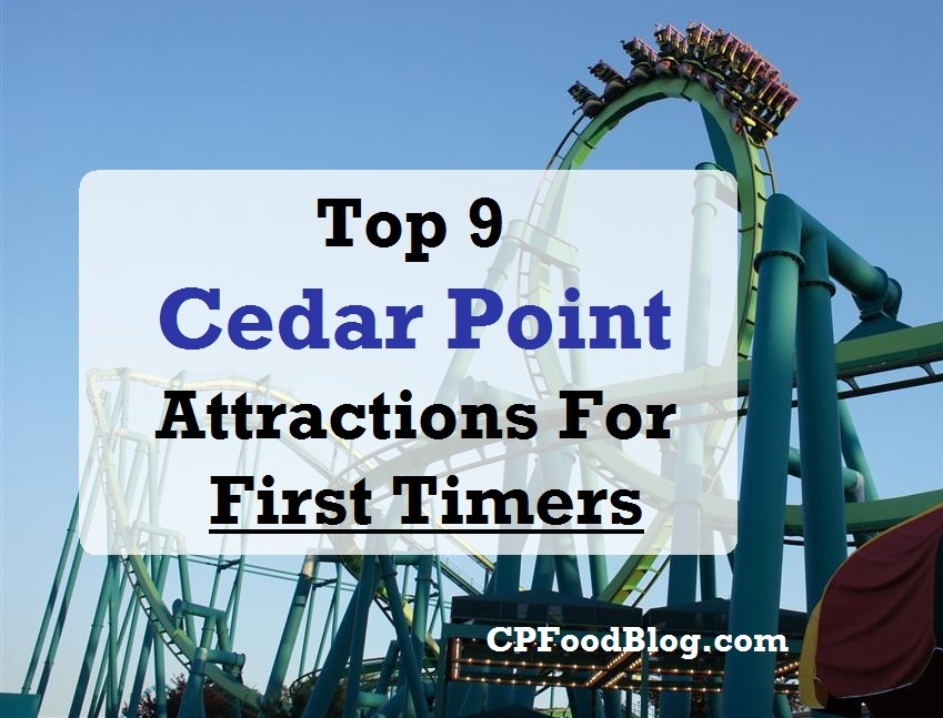 Top 9 Cedar Point Attractions For First Timers