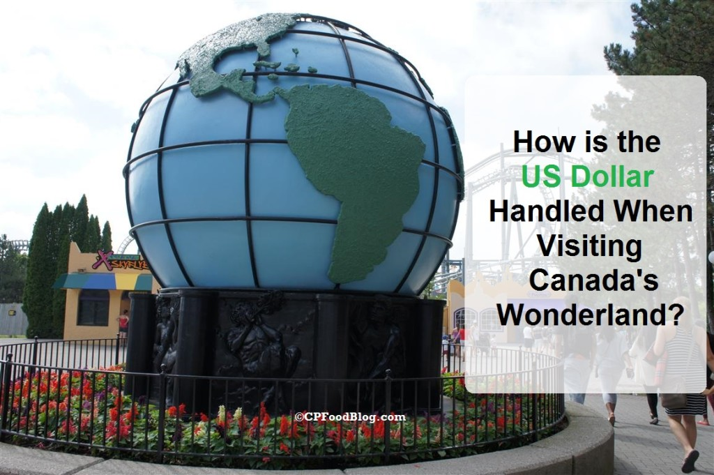 How is the US Dollar Handled When Visiting Canada's Wonderland