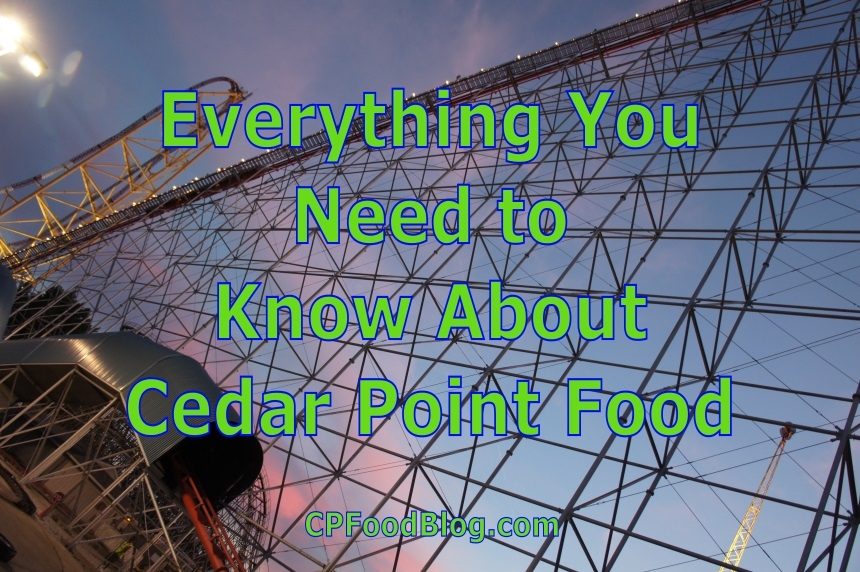 Everything You Need to Know About Cedar Point Food