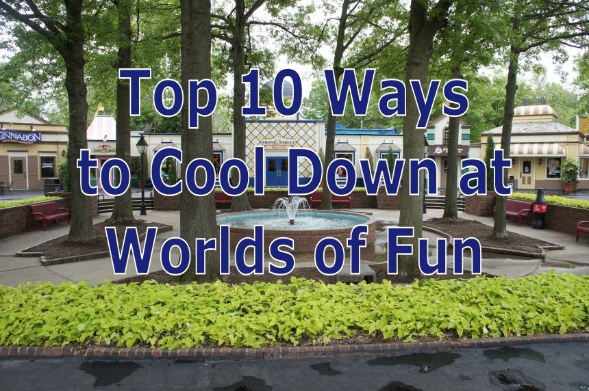 Top 10 Ways to Cool Down at Worlds of Fun