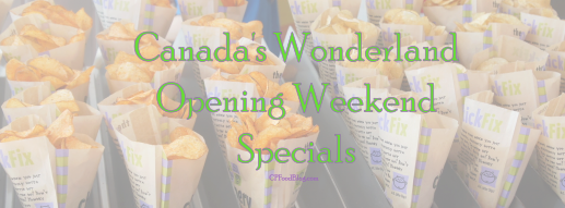 2017 Canada's Wonderland Opening Weekend Specials