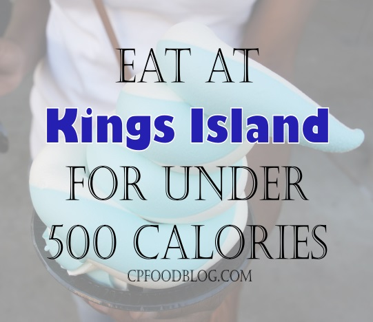 Eat at Kings Island Under 500 Calories
