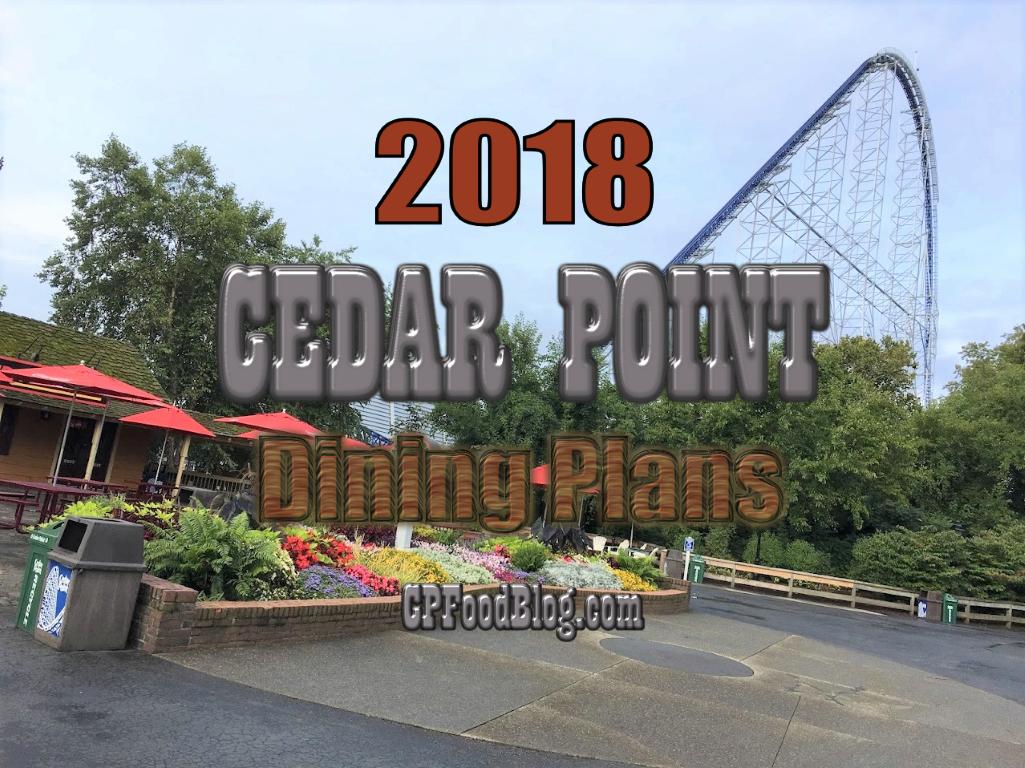 2018 Cedar Point Dining Plans Cp Food Blog