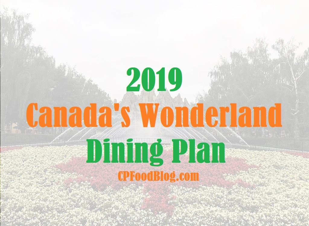 2019 Canada S Wonderland Dining Plan Cp Food Blog