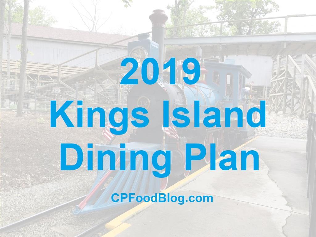 2019 Kings Island Dining Plan Cp Food Blog